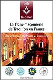 Telecharger Livres La Franc maconnerie de tradition en France (PDF,EPUB,MOBI) gratuits en Francaise