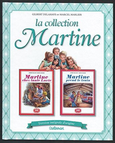 La Collection Martine volume 14 : Martine chez Tante Lucie et Martine prend le train