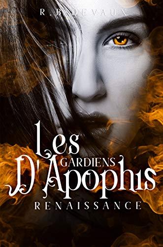 Les Gardiens d'Apophis Tome1- Renaissance par