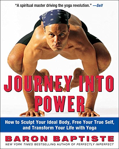 Journey Into Power: How to Sculpt Your Ideal Body, Free Your True Self, and Transform Your Life with Yoga por Baron Baptiste