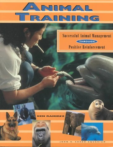 Animal Training: Successful Animal Management Through Positive Reinforcement (1999-07-06) por Unknown
