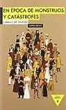 EN EPOCA DE MONSTRUOS Y CATASTROFES par Camille de Toledo