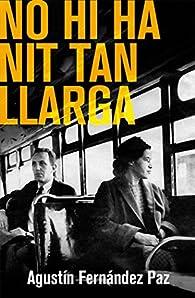 No Hi Ha Nit Tan Llarga par Agustín Fernandez Paz