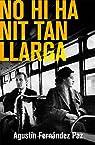 No Hi Ha Nit Tan Llarga par Fernandez Paz