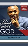 Think Why God: The Responsibility for Who You Are: Volume 1