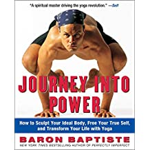 Journey Into Power: How to Sculpt Your Ideal Body, Free Your True Self, and Transform Your Life with Yoga (English Edition)