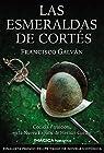 Las esmeraldas de Cortés par Francisco Galván Olalla