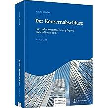 Der Konzernabschluss: Praxis der Konzernrechnungslegung nach HGB und IFRS