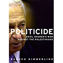 Politicide: The Real Legacy of Ariel Sharon