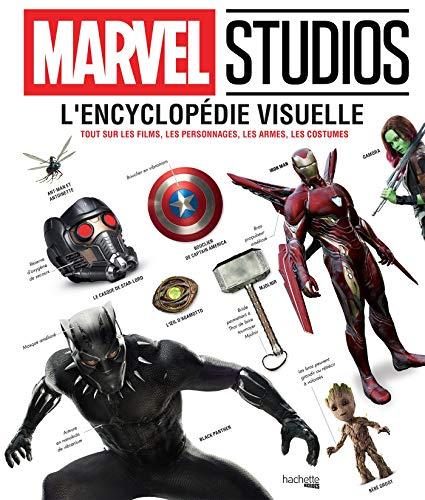 Marvel L'Encyclopédie Visuelle: Tout sur les films, les personnages, les armes, les costumes par Collectif