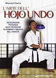 L'arte dell'hojo undo. Aggiungere potenza alle tecniche di combattimento del karate