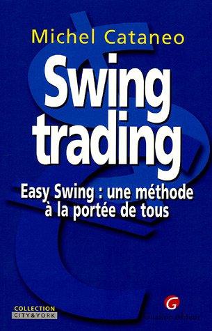 Swing Trading, Easy Swing : Une méthode à la portée de tous