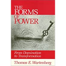 The Forms of Power: From Domination to Transformation