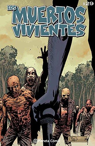 Los muertos vivientes #129: Un nuevo comienzo (Los Muertos Vivientes Serie nº 1) por Robert Kirkman