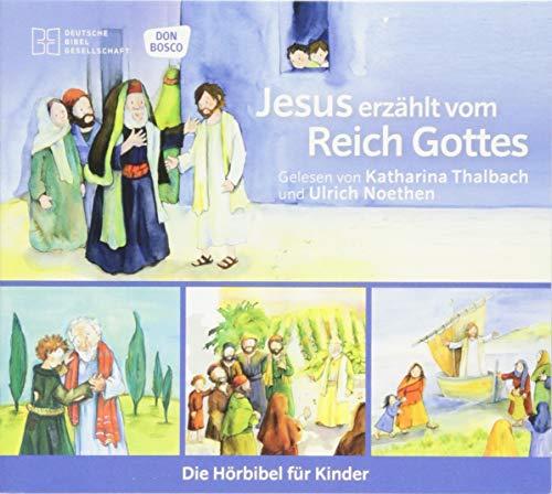 Jesus erzählt vom Reich Gottes: Reihe: Die Hörbibel für Kinder