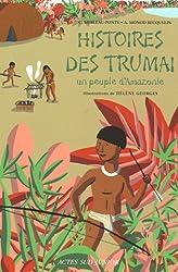 Histoires des Trumaï : Un peuple d'Amazonie