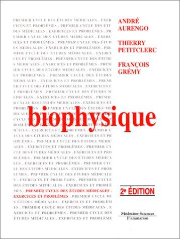 BIOPHYSIQUE. : 2ème édition par André Aurengo