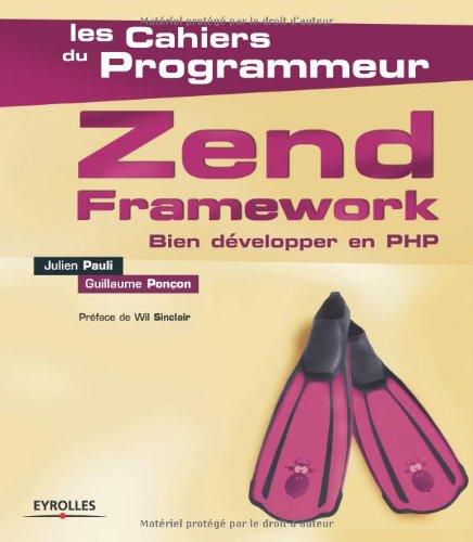Zend Framework : Bien développer en PHP par Julien Pauli