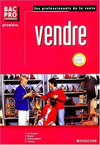 Vendre, Bac pro commerce, 1ère par Patrick Le Borgne, Robin, Young