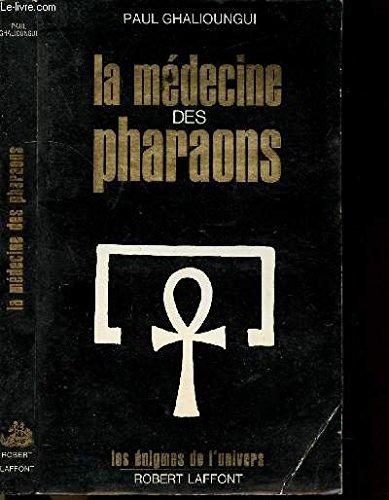 La Médecine des pharaons par Ghalioungui Paul