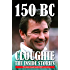 150 BC: Cloughie - the Inside Stories