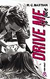 Drive Me To Love: Par l'auteur New-Adult de la série à succès Be Mine