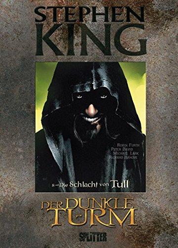 Stephen King - Der Dunkle Turm: Band 8. Die Schlacht von Tull
