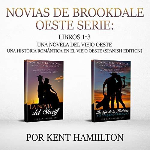 Novias de Brookdale Oeste Serie: Libros 1-2 (Una Novela del Viejo Oeste  Una historia romántica en el Viejo Oeste) por Kent Hamilton
