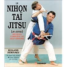 Le Nihon taï jitsu : Ju-jutsu, méthode complète de self-défense
