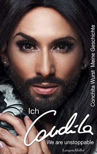 Ich, Conchita: Meine Geschichte. We are unstoppable