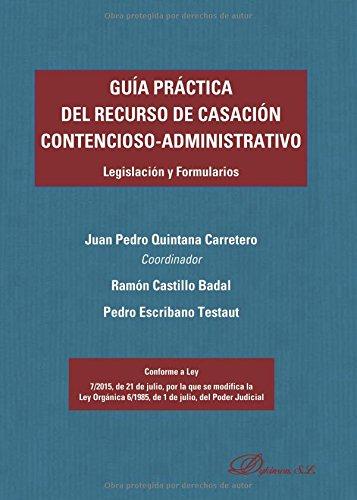 Guía práctica del recurso de casación contencioso-administrativo. Legislación y Formularios