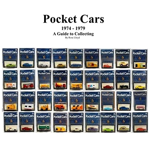 Pocket Cars® 1974 – 1979: A Guide to Collecting (English Edition) por Ross  Lloyd