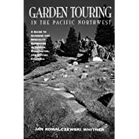 Garden Touring in the Pacific Northwest: A Guide T by Jan Kowalczewski Whitner (2003-06-01)