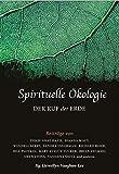 Spirituelle Ökologie: Der Ruf der Erde -