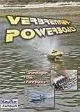 Verbrenner-Powerboats: Grundlagen - Bau - Fahrpraxis