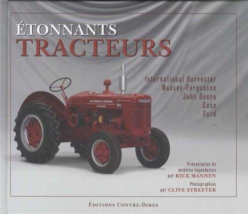 Etonnants tracteurs : Les modèles légendaires