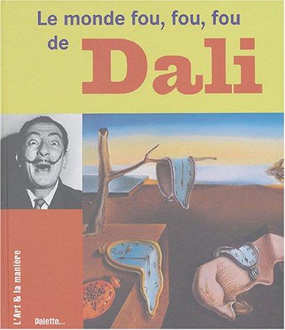 Le monde fou, fou, fou de Dali