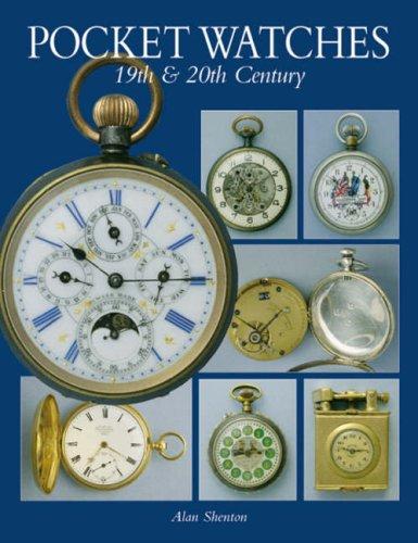 Pocket Watches 19th and 20th Century /Anglais por Alan Shenton