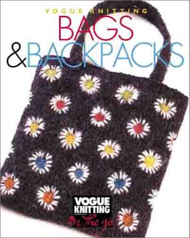 Vogue Knitting on the Go: Bags & Backpacks