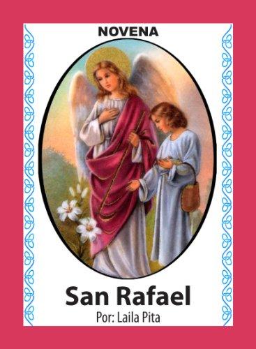 Novena De San Rafael para Asuntos de Salud de Cuerpo y Alma (Corazón Renovado nº 39) (Spanish Edition)