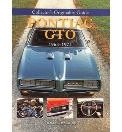 Pontiac GTO 1964-1974 (Collector's Originality Guides) Demauro, Thomas ( Author ) Dec-01-2008 Paperback