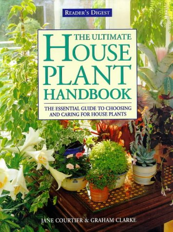 The Ultimate House Plant Handbook: A New Approach to Living with House Plants (Readers Digest)
