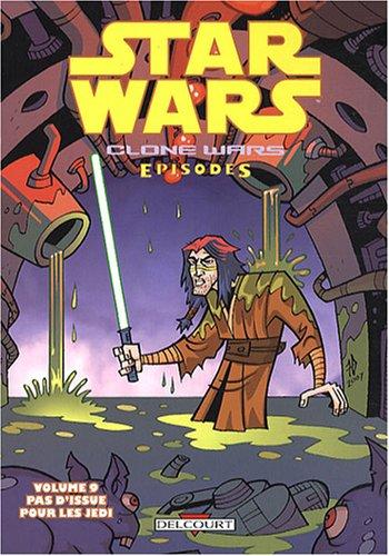 Star Wars, Clone Wars Episodes, Tome 9 : Pas d'issue pour les Jedi