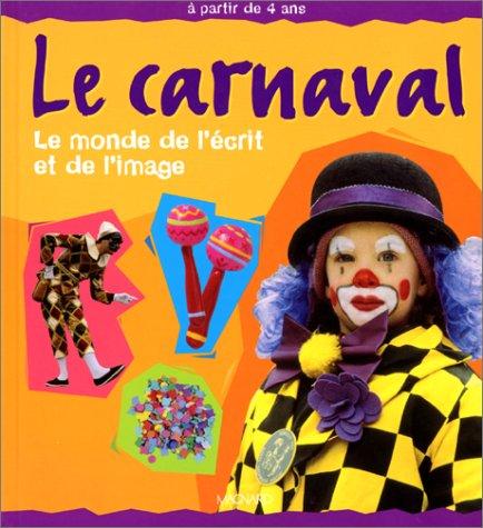 Le carnaval : Le monde de l'écrit et de l'image par Patrice Cayré, Joëlle Garcia-Cayré, Michel de la Cruz