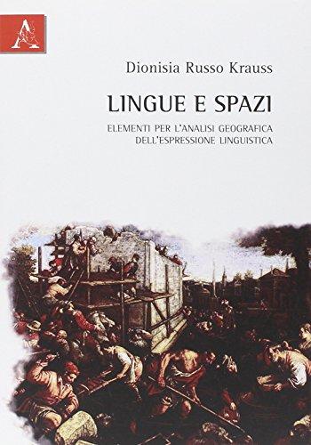 Lingue e spazi. Elementi per l'analisi geografica dell'espressione linguistica