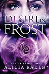 Desire in Frost (Crystal Frost) (Volume 2) by Alicia Rades (2016-01-02)