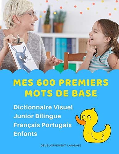 Mes 600 Premiers Mots de Base Dictionnaire Visuel Junior Bilingue Français Portugais Enfants: Apprendre a lire livre pour développer le vocabulaire ... pocket dictionary for children aux débutants