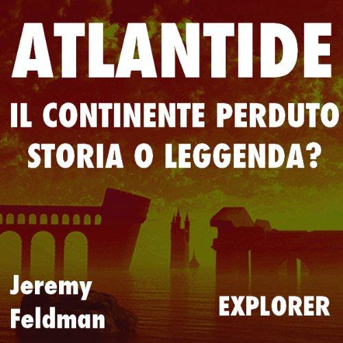Atlantide, il continente perduto: storia o leggenda?  Audiolibri