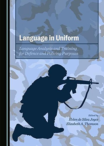 Language in Uniform: Language Analysis and Training for Defence and Policing Purposes by Helen de Silva Joyce (1-Jan-2015) Hardcover (Uniform Training)