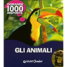Gli animali. Ediz. illustrata